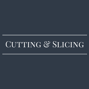 Cutting & Slicing